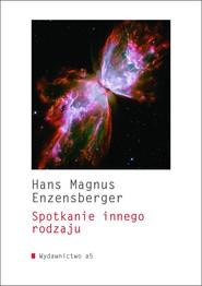 okładka Spotkanie innego rodzaju, Książka | Hans Magnus Enzensberger