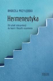 okładka Hermeneutyka. Od sztuki interpretacji do teorii i filozofii rozumienia, Książka | Przyłębski Andrzej