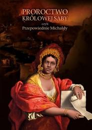 okładka Proroctwo Królowej Saby czyli Przepowiednie Michaldy, Książka | Michalda