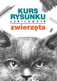 okładka Kurs rysunku Szkicownik Zwierzęta, Książka | Mateusz  Jagielski