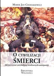 okładka O cywilizacji śmierci, Książka | Marek Jan Chodakiewicz