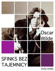 okładka Sfinks bez tajemnicy, Ebook | Oscar Wilde