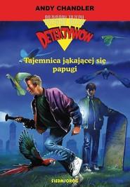 okładka Przygody Trzech Detektywów 2 Tajemnica jąkającej się papugi, Książka | Chandler Andy
