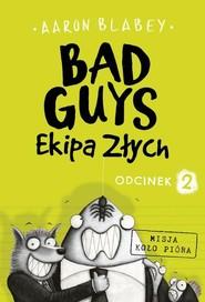 okładka Bad Guys Ekipa Złych Odcinek 2, Książka | Blabey Aaron