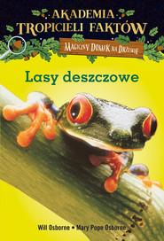 okładka Akademia Tropicieli Faktów Lasy deszczowe, Książka   Will Osborne, Mary Pope Osborne