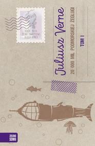okładka 20 000 mil podmorskiej żeglugi Tom 1, Książka   Juliusz Verne