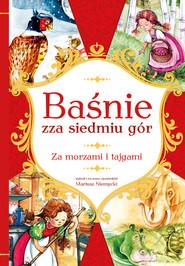 okładka Baśnie zza siedmiu gór Za morzami i tajgami, Książka | Mariusz Niemycki