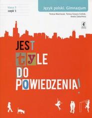 okładka Jest tyle do powiedzenia 3 Język polski Podręcznik Część 1 Gimnazjum, Książka | Teresa Marciszuk, Teresa Kosyra-Cieślak, Aneta Załazińska
