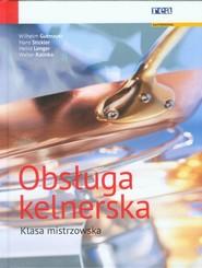 okładka Obsługa kelnerska Klasa mistrzowska, Książka | Wilhelm Gutmayer, Hans Stickler, Heinz Lenger, Walter Kalinka