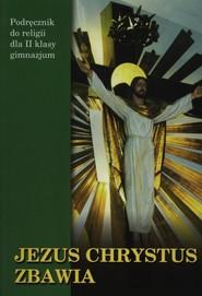 okładka Jezus Chrystus Zbawia 2 Podręcznik Gimnazjum, Książka |