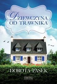 okładka Dziewczyna od trawnika, Książka | Pasek Dorota