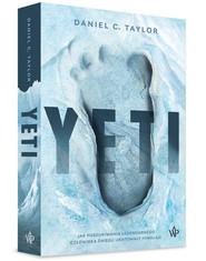 okładka Yeti. Jak poszukiwania legendarnego człowieka śniegu uratowały Himalaje , Książka | C. Taylor Daniel