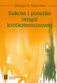 okładka Sukces i porażka terapii krótkoterminowej, Książka   Rakowska Jadwiga