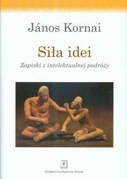 okładka Siła idei Zapiski z intelektualnej podróży, Książka | Kornai Janos