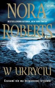 okładka W ukryciu, Książka | Nora Roberts