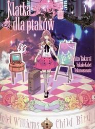 okładka Klatka dla ptaków 3, Książka | Yukako Kabei, Rihito Takarai