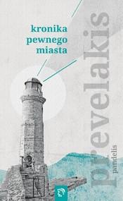 okładka Kronika pewnego miasta Zbiór opowiadań, Książka   Pandelis Prevelakis