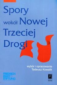 okładka Spory wokół Nowej Trzeciej Drogi, Książka | Kowalik Tadeusz