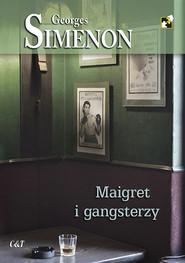 okładka Maigret i gangsterzy, Książka | Georges Simenon