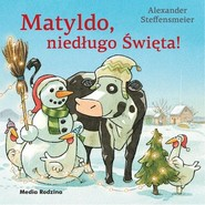 okładka Matyldo, niedługo Święta!, Książka | Steffensmeier Alexander