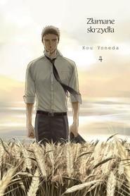 okładka Złamane skrzydła 4 Płomień w oddali, Książka | Kou Yoneda