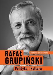 okładka Polityka i kultura, Książka | Rafał Grupiński, Łukasz Perzyna