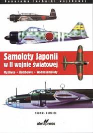 okładka Samoloty Japonii w II wojnie światowej Myśliwce Bombowce Wodnosamoloty, Książka | Thomas Newdick