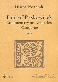 okładka Paul of Pyskowice's Commentary on Aristotle's Categories Part 1, Książka | Wojtczak Hanna