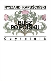 okładka Busz po polsku, Książka | Ryszard Kapuściński