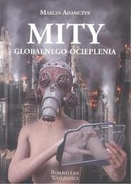 okładka Mity globalnego ocieplenia, Książka | Adamczyk Marcin