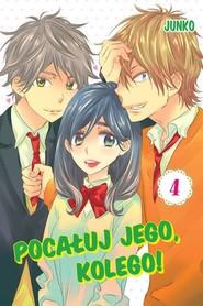 okładka Pocałuj jego, kolego! #04, Książka | Junko