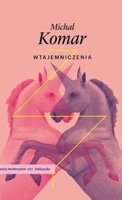 okładka Wtajemniczenia, Książka | Michał Komar