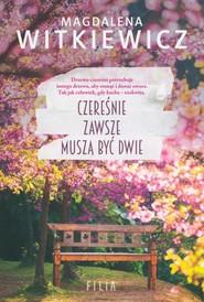 okładka Czereśnie zawsze muszą być dwie Wielkie Litery, Książka | Magdalena Witkiewicz