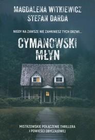 okładka Cymanowski Młyn Wielkie Litery, Książka | Magdalena Witkiewicz, Stefan Darda