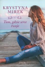 okładka Tam, gdzie serce twoje Wielkie Litery, Książka | Krystyna Mirek