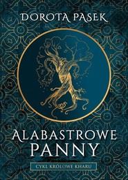 okładka Alabastrowe panny, Książka | Pasek Dorota