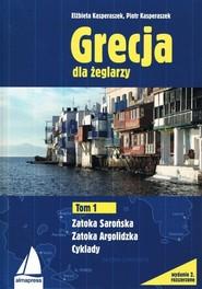 okładka Grecja dla żeglarzy Tom 1 Zatoka Sarońska Zatoka Argolidzka, Książka | Piotr Kasperaszek, Elżbieta Kasperaszek