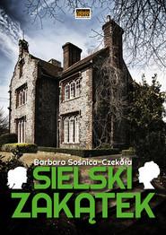 okładka Sielski Zakątek, Książka | Sośnica-Czekała Barbara