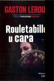 okładka Rouletabille u cara, Książka | Gaston  Leroux