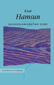 okładka Błogosławieństwo ziemi, Książka | Knut Hamsun