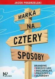 okładka Marka na cztery sposoby, Książka   Jacek Pogorzelski