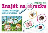 okładka Znajdź na obrazku Ćwiczenia kształtujące percepcję wzrokową, Książka | Hinz Magdalena