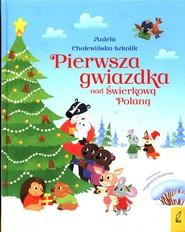 okładka Pierwsza gwiazdka nad Świerkową Polaną, Książka   Aniela Cholewińska-Szkolik
