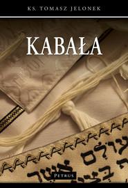 okładka Kabała Odczytanie Biblii w mistyce żydowskiej, Książka | Jelonek Tomasz