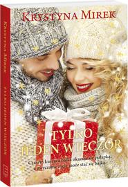 okładka Tylko jeden wieczór, Książka | Krystyna Mirek