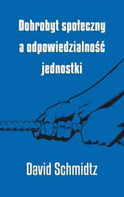 okładka Dobrobyt społeczny a odpowiedzialność jednostki, Książka | Schmidtz David