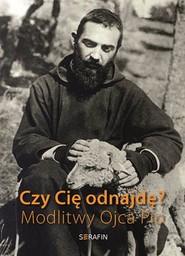 okładka Czy Cię odnajdę? Modlitwy Ojca Pio, Książka |