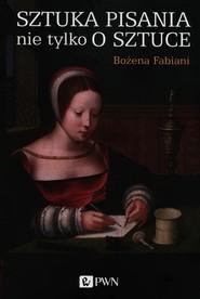 okładka Sztuka pisania nie tylko o sztuce, Książka | Bożena Fabiani