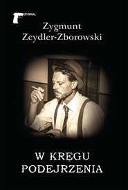okładka W kręgu podejrzenia, Książka | Zygmunt Zeydler-Zborowski