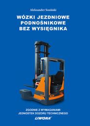 okładka Wózki jezdniowe podnośnikowe bez wysięgnika, Książka   Sosiński Aleksander